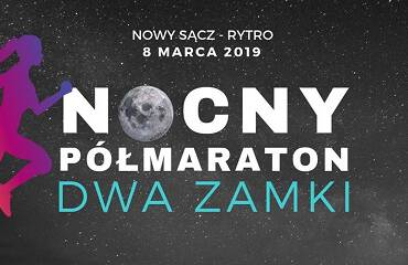 I Nocny Półmaraton Dwa Zamki Nowy Sącz – Rytro 08.03.2019